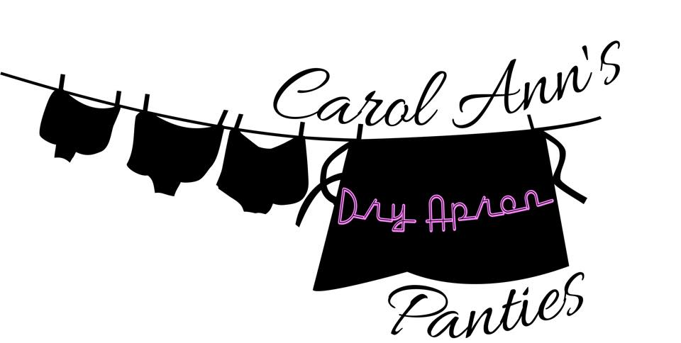 A black illustration on a white background shows three pairs of panties and an apron hanging from a laundry line. The text reads, Carol Ann's Dry Apron Panties.