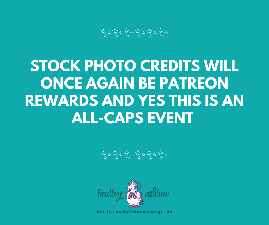 "A teal background with the white text, ""STOCK PHOTO CREDITS WILL ONCE AGAIN BE PATREON REWARDS AND YES THIS IS AN ALL-CAPS EVENT"" and sparkle emojis. Lindley's logo is at the bottom."