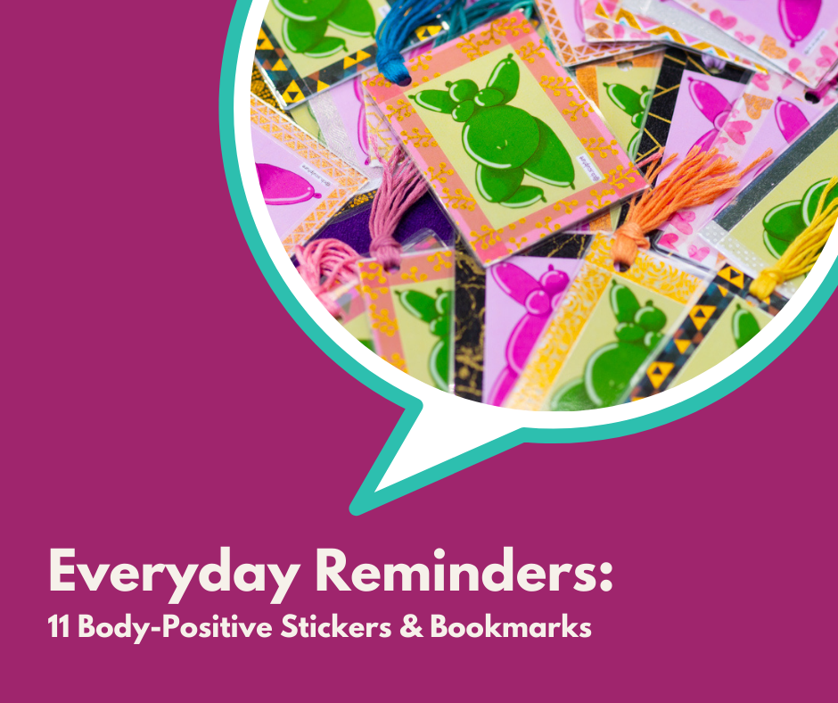 Everyday Reminders: 11 Body-Positive Stickers and Bookmarks