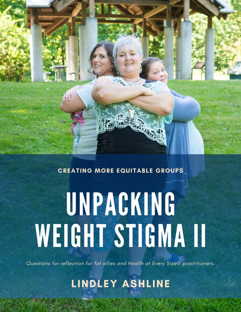 Unpacking Weight Stigma II: Creating More Equitable Groups