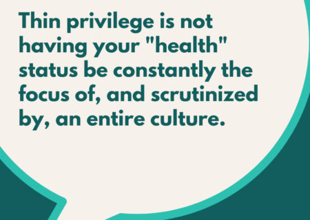 """Thin privilege is not having your """"health"""" status be constantly the focus of, and scrutinized by, an entire culture."""
